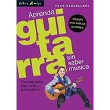 Aprenda Guitarra Sin Saber Musica - Libro Amigo - Castellani