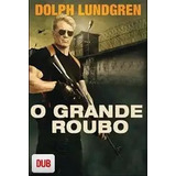 O Grande Roubo Completo E Dublado Download Português Br