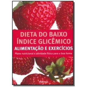 Dieta Do Baixo Indice Glicemico: Alimentacao E Exe