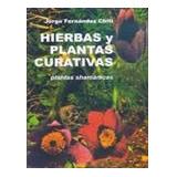 Hierbas Y Plantas Curativas Fernandez Chiti Condorhuasi