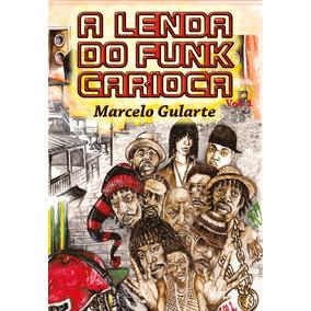 Livro A Lenda Do Funk Carioca