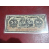 Billete 50 Pesos El Banco De Tamaulipas , Enmicado