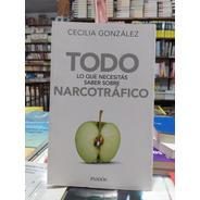 Todo Sobre El Narcotráfico*cecilia Gonzalez