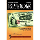 Standard Catalog Of United States Paper Money 34th Ed