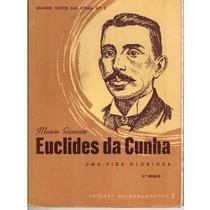 Livro Euclides Da Cunha. Uma Vida Gloriosa Moisés Gicovate