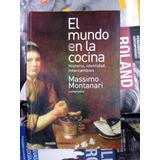 El Mundo En La Cocina - Massimo Montanari - Ed.paidos