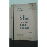El Hombre De Los Ojos Nuevos -juan Antonio Ahumada- Oferta!
