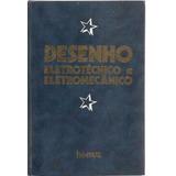 Desenho Eletrotécnico E Eletromecânico - 03 Volumes