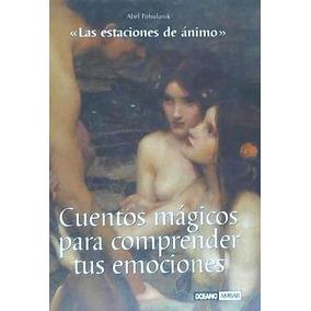 Cuentos Mágicos Para Comprender Tus Emociones(libro )