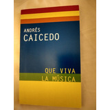 Andrés Caicedo. Que Viva La Música