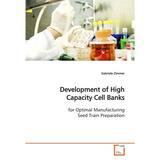 Development Of High Capacity Cell Banks; Gabriele Zimmer