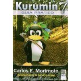 Livro Kurumin 7: Guia Pratico Carlos Eduardo Morimoto