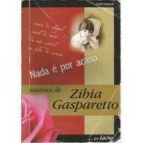 Livro Nada É Por Acaso Zibia Gasparetto, Espirito Lucius
