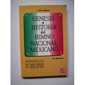 Génesis E Historia Del Himno Nacional Mexicano - 1994