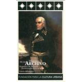 Historia De Un Archivo. Francisco De Miranda, Reconstrucción