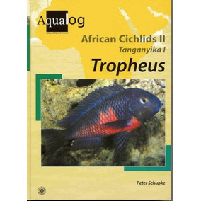 Libro Aqualog: African Cichlids Ii, Tanganyika I Tropheus