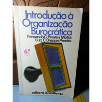 Livro Introdução À Organização Burocrática - Motta Pereira