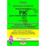 Livro Programando Pic Para Automação E Controle. Ref. 207