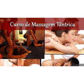 Curso Massagem Tântrica Na Pratica+curso Pompoarismo