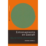 Entrenamiento En Gestalt - Carabelli, Eduardo