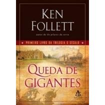 Queda De Gigantes - Trilogia O Século - Vol. 1 - Ken Follet