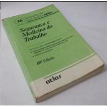 Livro Segurança E Medicina Do Trabalho Editora Atlas