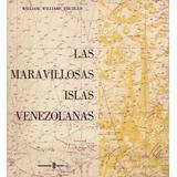 Las Maravillosas Islas Venezolanas William Trujillo