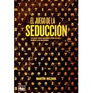 El Juego De La Seduccion - Levantart Rieznik Tabaschek Libro