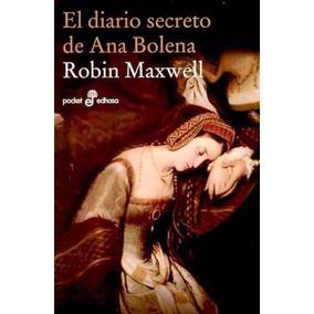 Libro: El Diario Secreto De Ana Bolena - Robin Maxwell - Pdf