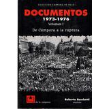 Documentos 1973-1976 1 De Campora A La Ruptura. Baschetti.