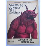 Cambio De Guardia En El Infierno/antonio De Undurraga Firmad