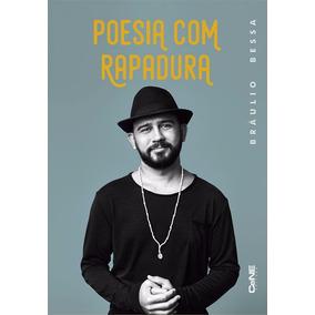 Livro Poesia Com Rapadura - De Braulio Bessa (lacrado)