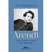 Livro Arendt Entre O Amor E O Mal: Biografia Ann Heberlein
