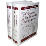 Sisson. Anatomia De Animales Domesticos - Dos Tomos
