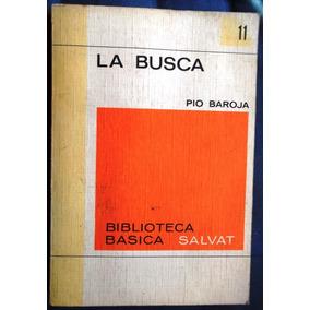 La Busca - Pio Baroja - Novela - Salvat, Madrid - 1970
