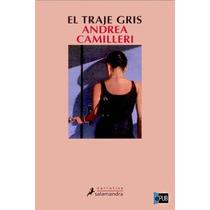 El Traje Gris - Andrea Camilleri - Libro