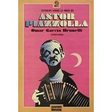 Astor Piazolla - Garcia Brunelli, Omar