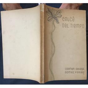 Cauce Del Tiempo Carmen Dehesa Gómez Farías. Guillermo Gadda