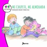 Mi Chupete, Mi Almohada Maine Editorial Norma