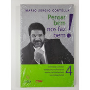Pensar Bem Nos Faz Bem - Mário Sérgio Cortella - Novo