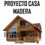 Kit Proyecto Construye Casas Cabañas Madera Planos 2017