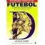 Dicionário Popular De Futebol - O Abc Das Arquibancadas