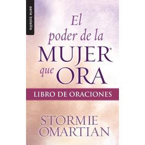 Poder De La Mujer Que Ora, El Libro De Oraciones // Poder D