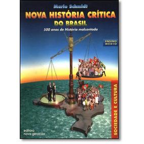 Nova História Crítica Do Brasil: 500 Anos De História Mal