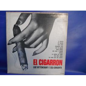 Luiz Bittencourt E Conjunto El Cigarron Lp Vinil