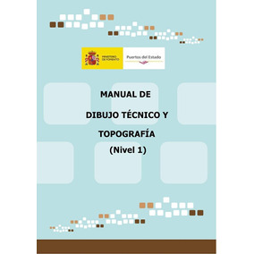 Manual De Dibujo Técnico Y Topografía: Nivel 1 Digital