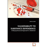 Vulnerability To Substance Dependence; Lusher, Envío Gratis