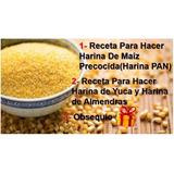 Guia Manual Aprende Hacer Harina De Maiz Precocida + Regalo