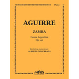 Zamba - Danza Argentina Op.40 - Aguirre Julian C
