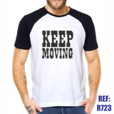 Camisa Raglan Keep Moving Mova-se Estilo Swag Thug Life
